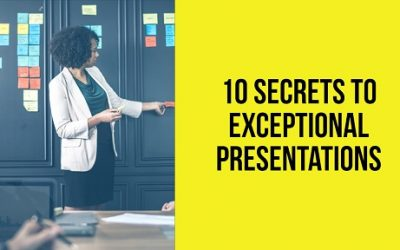 10 Secrets to Exceptional Presentations