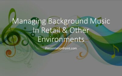 Managing Music Backgrounds In Retail & Other Environments