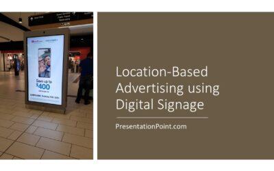Location Based Advertising for Digital Signage